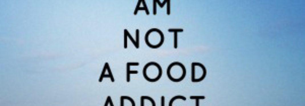 I Am Not A Food Addict